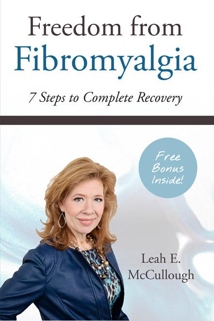Complete Fibromyalgia Recovery fibromyalgia recovery Fibromyalgia Recovery Leah McCullough Freedom Fibromyalgia Front Cover 20140303